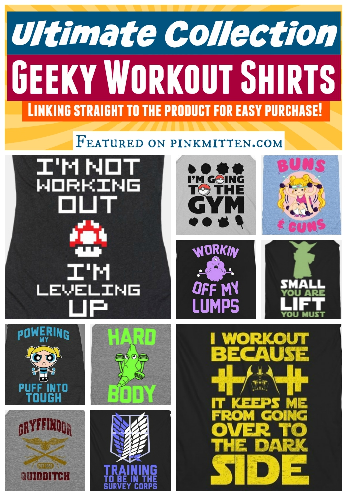The Ultimate Collection of Geeky Workout Tees! Prepare yourself for the gym in geek style. As featured on pinkmitten.com - geek chic for the win! #workoutclothes #exerciseclothes