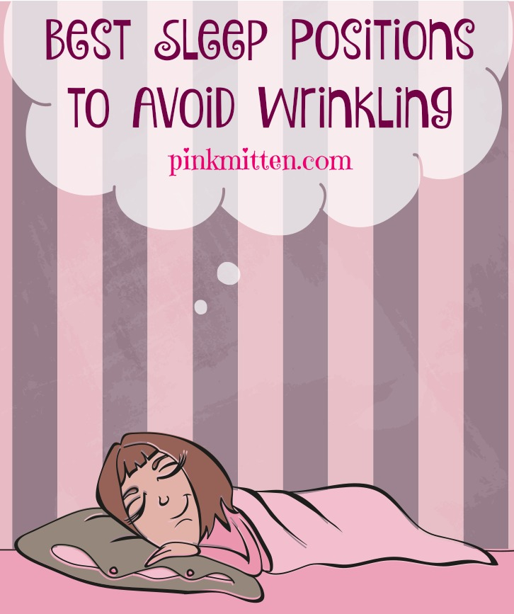 Best sleep positions to avoid wrinkling - pinkmitten.com #wrinkles #beauty #slee[