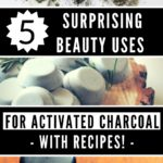 5 Surprising Beauty Uses for Activated Charcoal (Recipes included!)