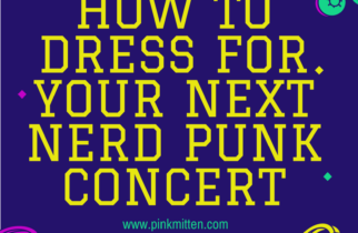 How to Dress for your Next Nerd Punk Concert